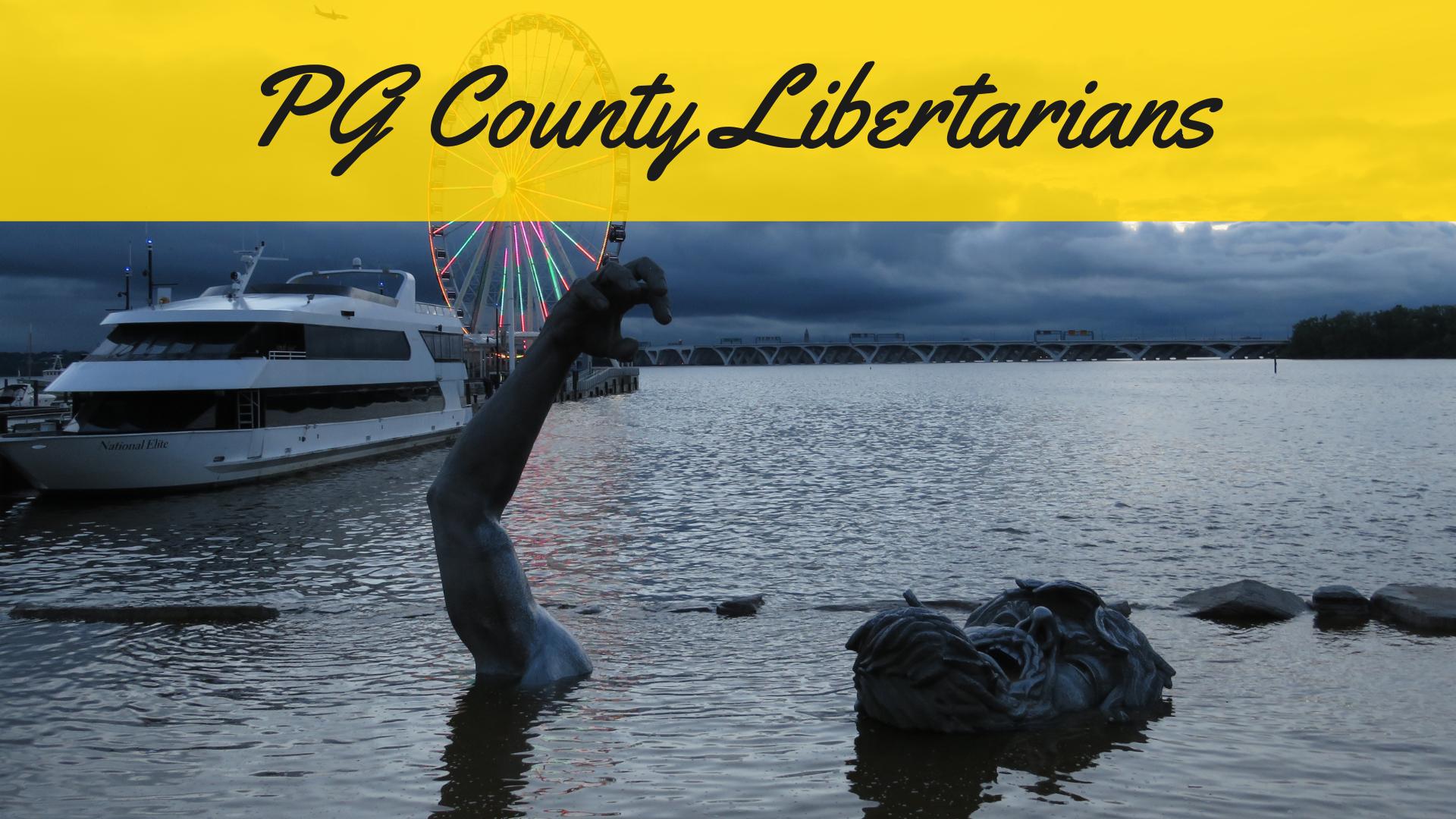 PG County Libertarians Awakening!