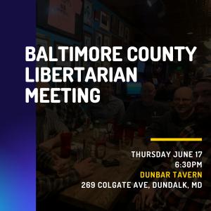 Baltimore County Libertarians June Meeting