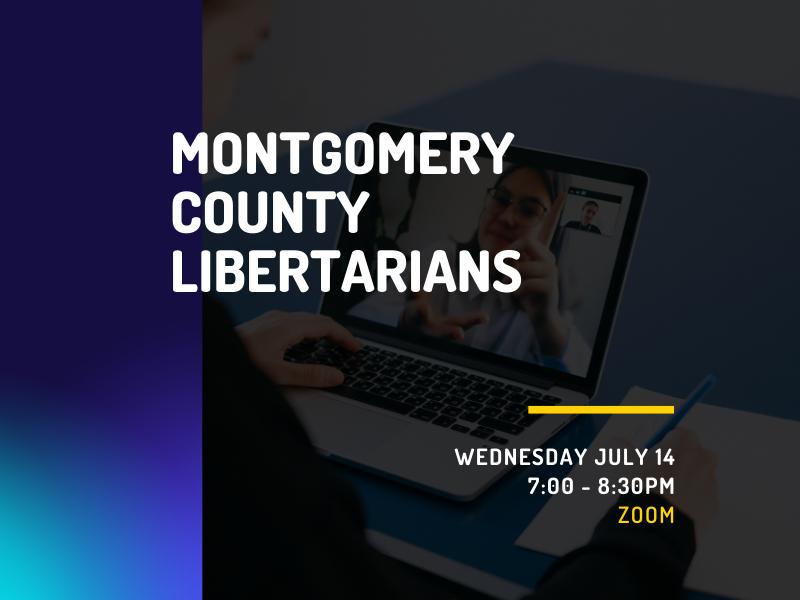 MoCo Libertarians July Meeting
