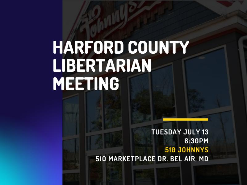Harford County Libertarians July Meeting